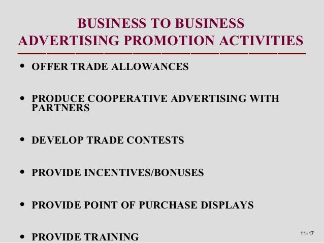 BUSINESS TO BUSINESSADVERTISING PROMOTION ACTIVITIES•   OFFER TRADE ALLOWANCES•   PRODUCE COOPERATIVE ADVERTISING WITH    ...