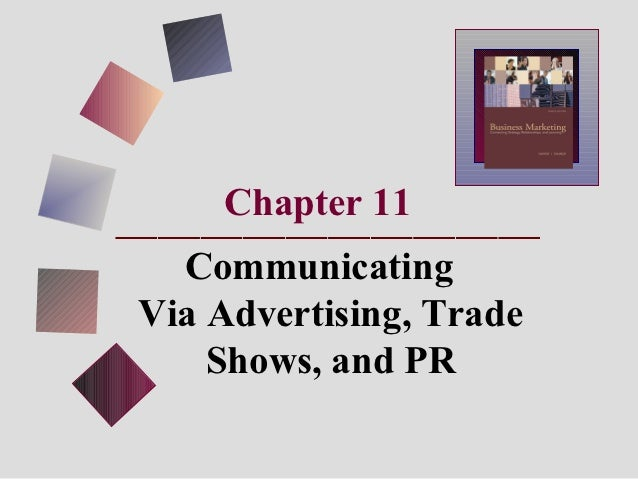 Chapter 11  CommunicatingVia Advertising, Trade    Shows, and PR