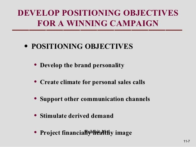 DEVELOP POSITIONING OBJECTIVES   FOR A WINNING CAMPAIGN • POSITIONING OBJECTIVES   •   Develop the brand personality   •  ...