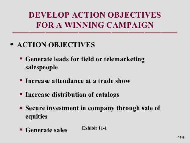 DEVELOP ACTION OBJECTIVES      FOR A WINNING CAMPAIGN• ACTION OBJECTIVES  • Generate leads for field or telemarketing    s...