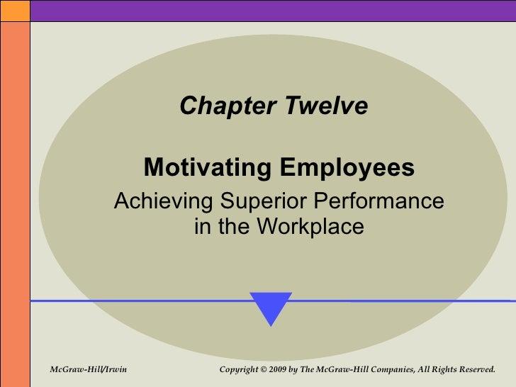 Motivation  <ul><li>Motivation is a fundamental management skill, - about getting people to do things . </li></ul><ul><li>...