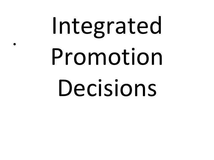 Integrated Promotion Decisions