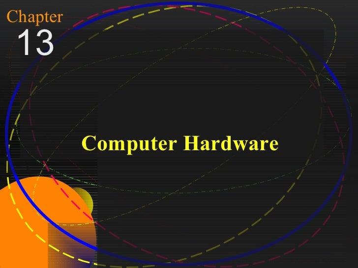 1Chapter 13                    Computer HardwareMcGraw-Hill/Irwin         Copyright © 2004, The McGraw-Hill Companies, Inc...