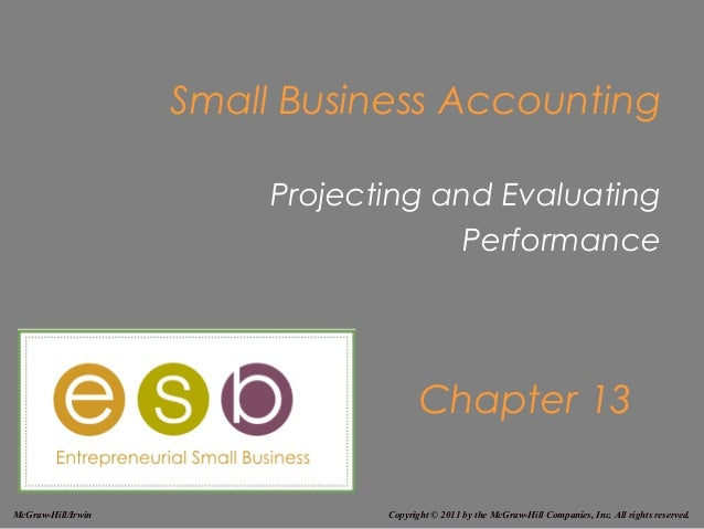 Small Business Accounting                         Projecting and Evaluating                                      Performan...
