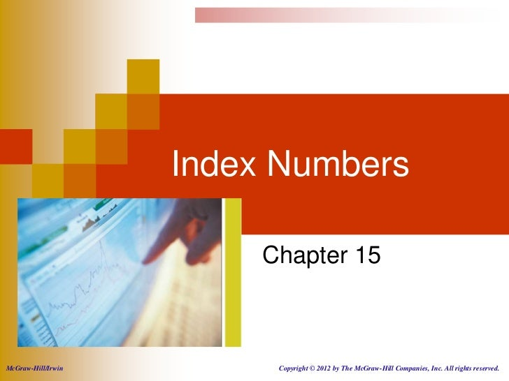 Index Numbers                        Chapter 15McGraw-Hill/Irwin        Copyright © 2012 by The McGraw-Hill Companies, Inc...