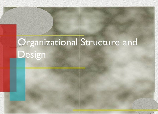16-1  Organizational Structure and Design  McGraw-Hill/Irwin  © 2005 The McGraw-Hill Companies, Inc. All rights reserved.