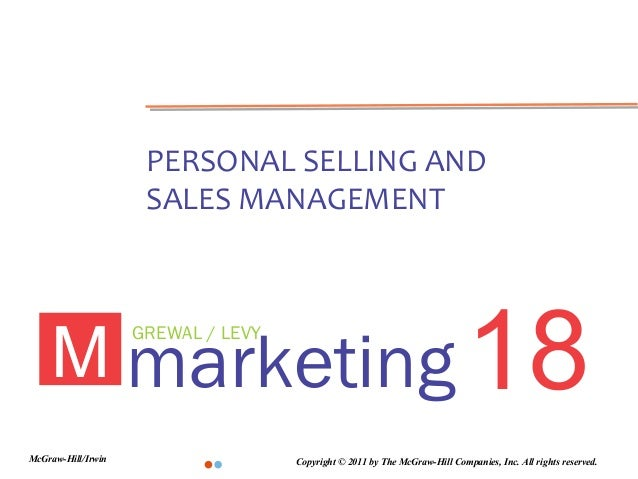 PERSONAL SELLING AND                     SALES MANAGEMENT    M marketing 18                    GREWAL / LEVYMcGraw-Hill/Ir...
