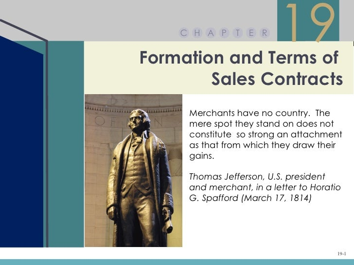 C H A P     T   E RFormation and Terms of                          19        Sales Contracts     Merchants have no country...