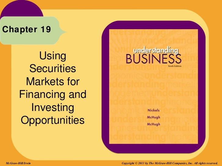 Chapter 19             Using          Securities         Markets for        Financing and           Investing        Oppor...