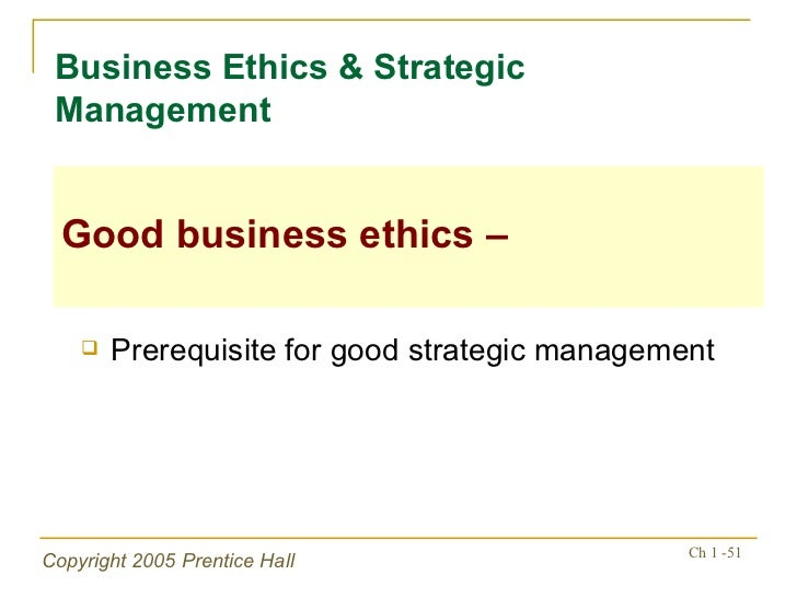 ethics in strategic management An understanding of the definition of business ethics and ethics in decision  and  manage your company need to be rooted in ethical decisions and strategies.