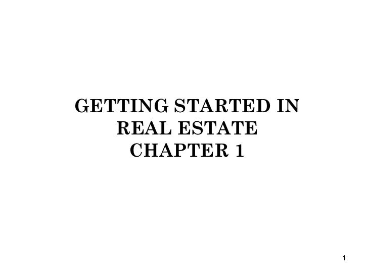 GETTING STARTED IN REAL ESTATE CHAPTER 1