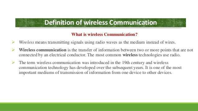 an introduction to satellite networks and wireless technologies Satellite communication is one of the wireless technologies, which is widely spread all over the world allowing users to stay connected virtually anywhere on the earth the satellites used in this mode of communication, communicate directly with the orbiting satellites via radio signals.