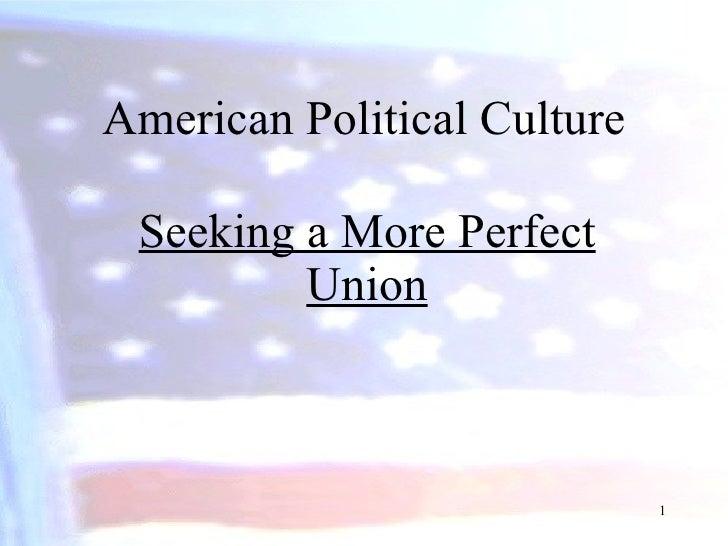 American Political Culture Seeking a More Perfect Union