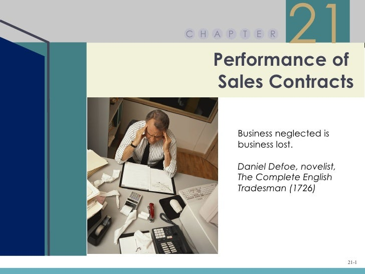 C H A P    T   E R   Performance of                     21   Sales Contracts          Business neglected is          busin...