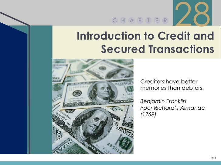 C H A P   T   E RIntroduction to Credit and                          28     Secured Transactions            Creditors have...