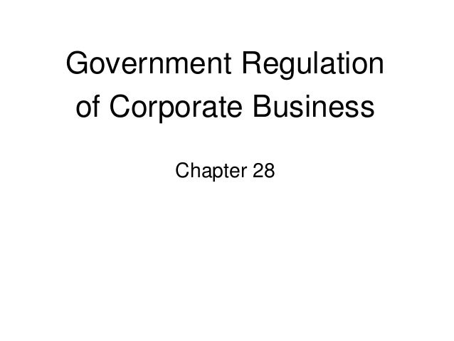 Government Regulation of Corporate Business Chapter 28