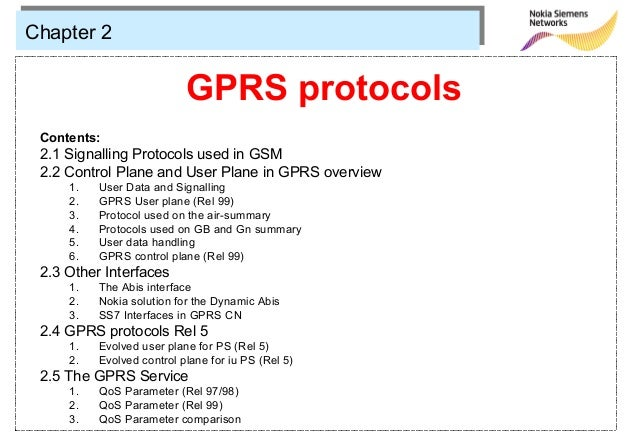 Chapter 2                           GPRS protocols Contents: 2.1 Signalling Protocols used in GSM 2.2 Control Plane and Us...