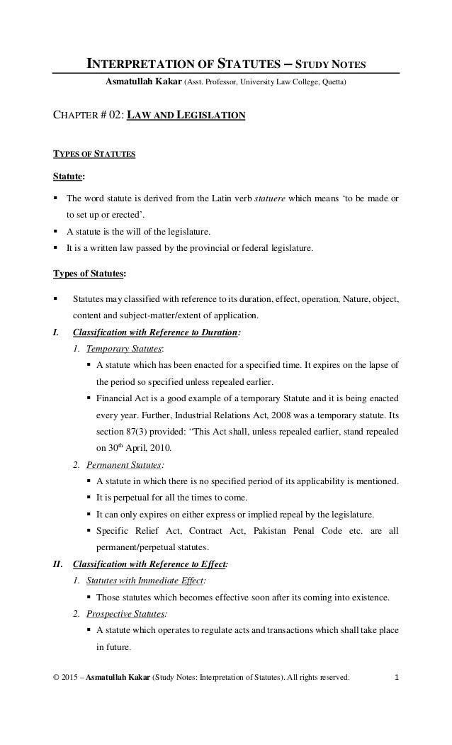 © 2015 – Asmatullah Kakar (Study Notes: Interpretation of Statutes). All rights reserved. 1 INTERPRETATION OF STATUTES – S...