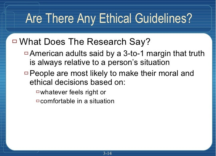 Are There Any Ethical Guidelines? <ul><li>What Does The Research Say? </li></ul><ul><ul><li>American adults said by a 3-to...