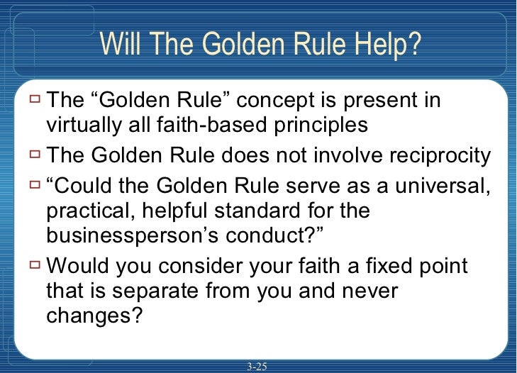 """Will The Golden Rule Help? <ul><li>The """"Golden Rule"""" concept is present in virtually all faith-based principles </li></ul>..."""