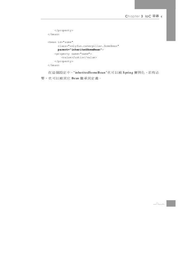 """Chapter 3 IoC   器容     </property> </bean> <bean id=""""some""""       class=""""onlyfun.caterpillar.SomeBean""""       parent=""""inheri..."""