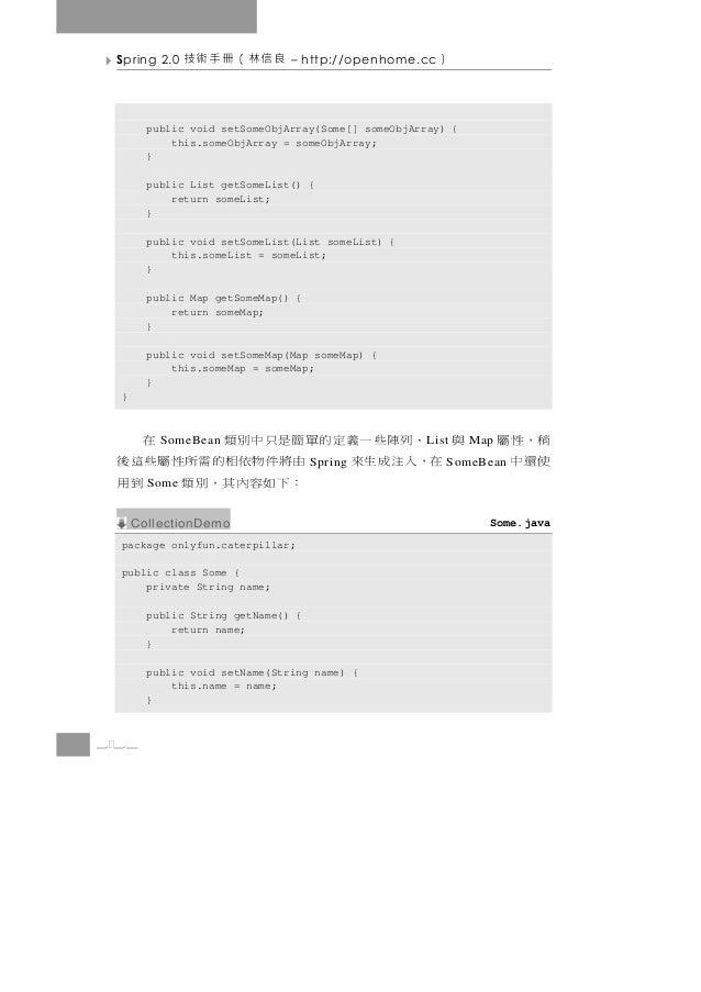 Spring 2.0    良信林(冊手術技        – http://openhome.cc   )        public void setSomeObjArray(Some[] someObjArray) {          ...