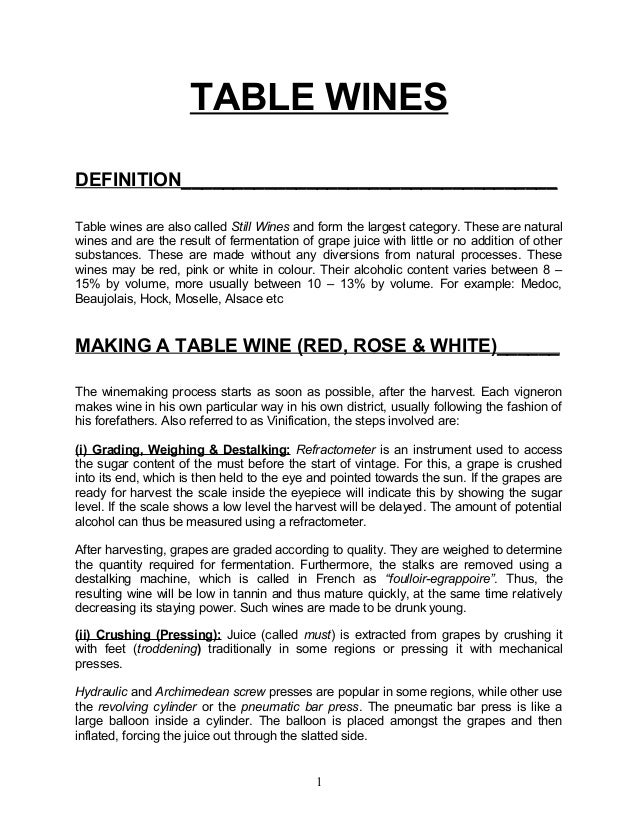 TABLE WINESDEFINITION____________________________________Table wines are also called Still Wines and form the largest cate...