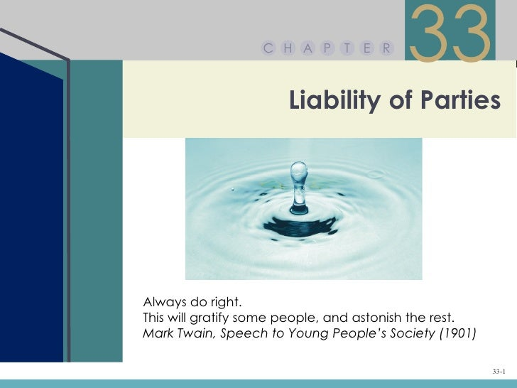 C H A P     T   E R                                         33                       Liability of PartiesAlways do right.T...