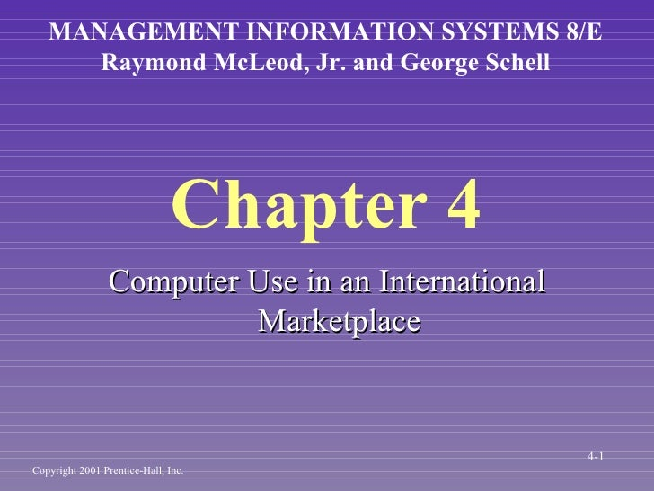 Chapter 4 <ul><li>Computer Use in an International Marketplace </li></ul>MANAGEMENT INFORMATION SYSTEMS 8/E Raymond McLeod...
