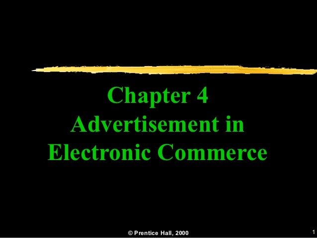 Chapter 4  Advertisement inElectronic Commerce      © Prentice Hall, 2000   1