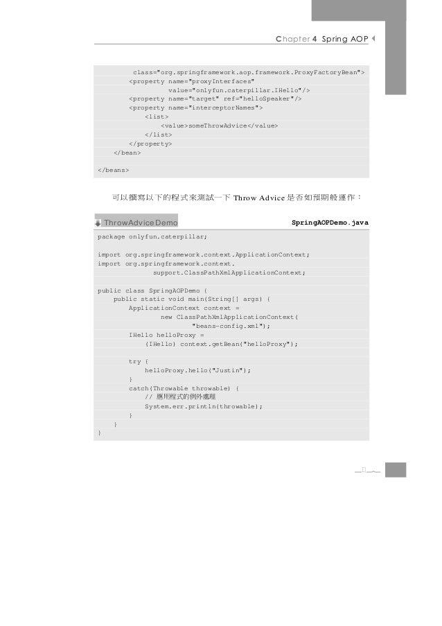 "Chapter 4 Spring AOP          class=""org.springframework.aop.framework.ProxyFactoryBean"">         <property name=""proxyInt..."