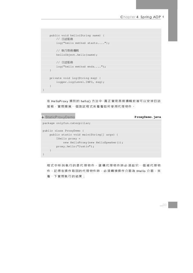 """Chapter 4 Spring AOP      public void hello(String name) {          //    務服誌日          log(""""hello method starts...."""");   ..."""