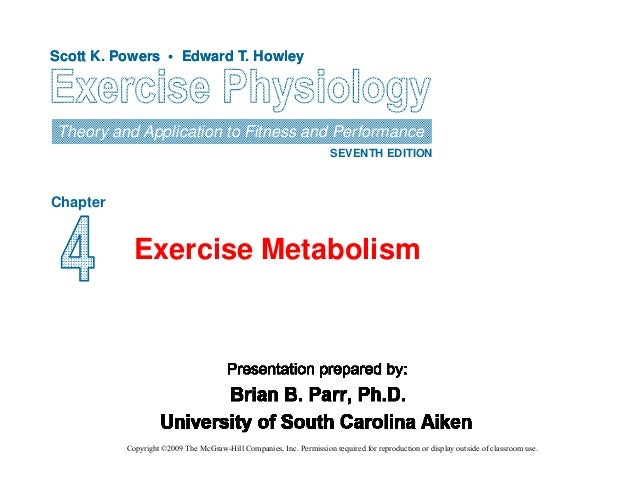 Scott K. Powers • Edward T. Howley  Theory and Application to Fitness and Performance SEVENTH EDITION  Chapter  Exercise M...