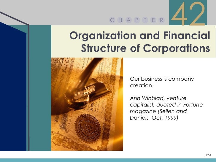 C H A P   T   E ROrganization and Financial                           42  Structure of Corporations           Our business...