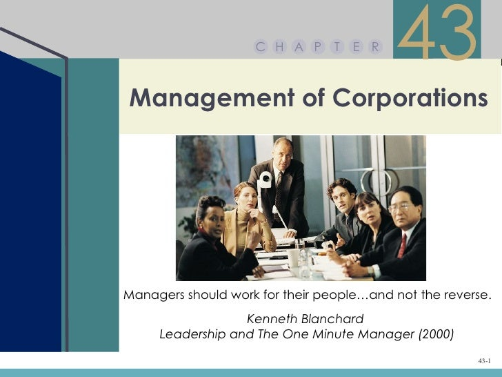 C H A P      T   E R                                           43Management of CorporationsManagers should work for their ...