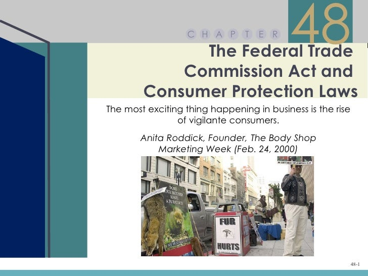 Chapter 48 – The Federal Trade Commission Act and Consumer Protection…