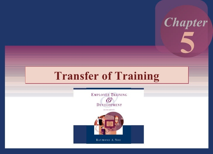 5 -  Transfer of Training 5 Chapter