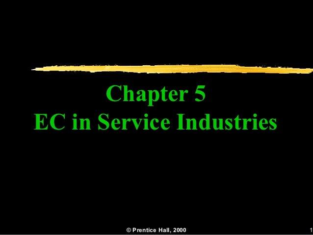 Chapter 5EC in Service Industries         © Prentice Hall, 2000   1