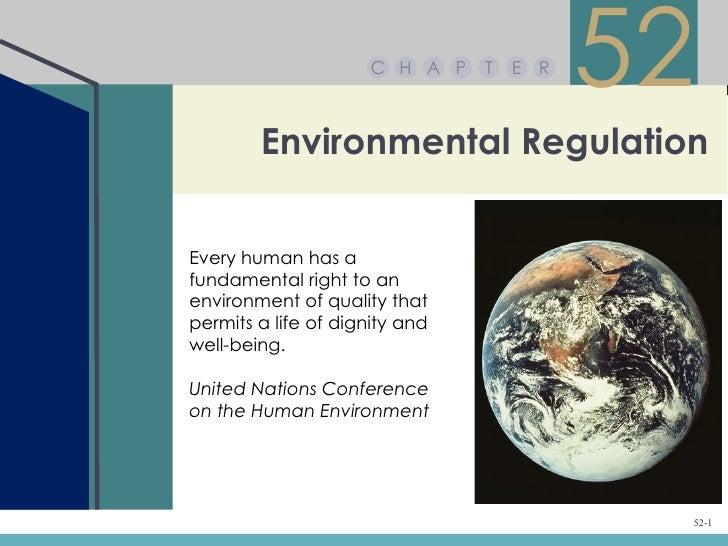 C H A P   T   E R                                          52        Environmental RegulationEvery human has afundamental ...