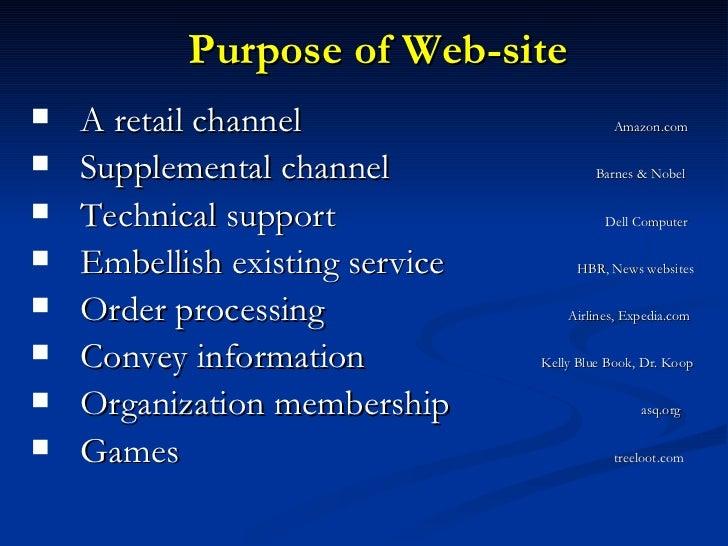 Purpose of Web-site <ul><li>A retail channel  Amazon.com </li></ul><ul><li>Supplemental channel    Barnes & Nobel </li></u...
