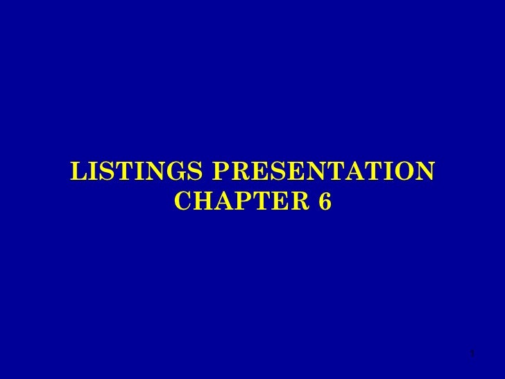 LISTINGS PRESENTATION CHAPTER 6