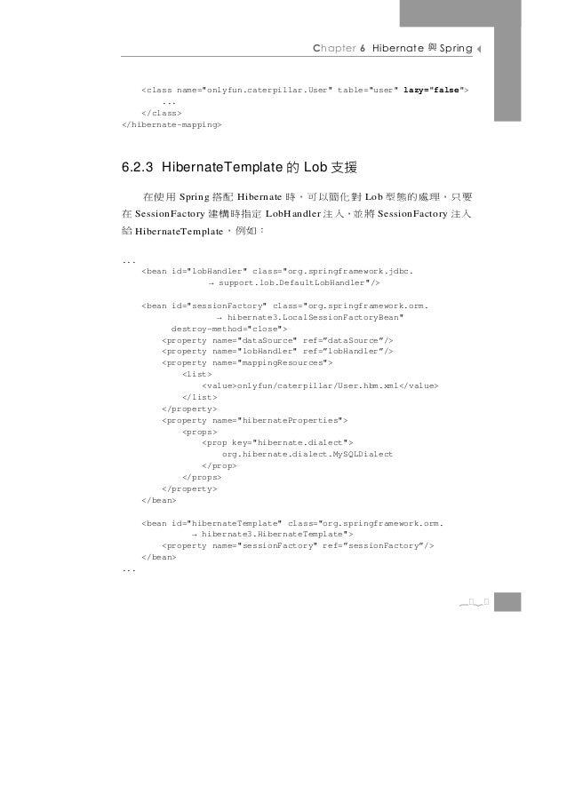 """Chapter 6 Hibernate     與    Spring    <class name=""""onlyfun.caterpillar.User"""" table=""""user"""" lazy=""""false"""">        ...    </c..."""