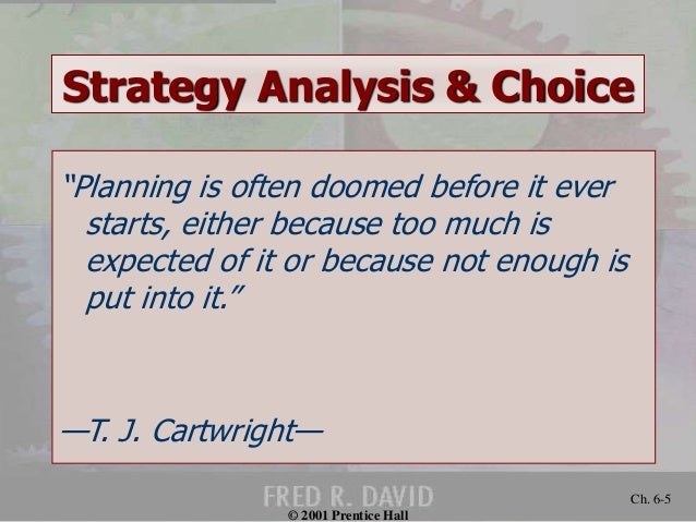 strategy analysis and choice Strategic management :: selecting strategy strategic management: formulation and implementation ryszard barnat strategy analysis and choice selecting strategy.