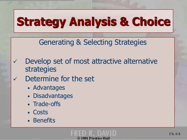 strategic analysis and choice Undergraduate strategic management: 2003 page 1 module 6 strategy analysis and choice learning outcomes at the end of this module you should be able to.