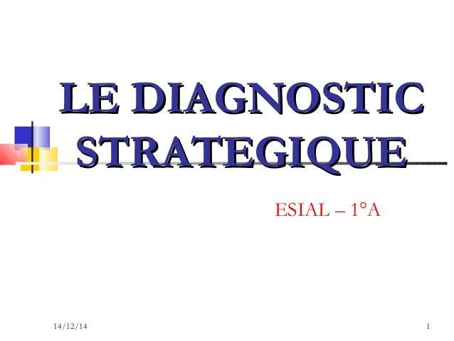 LLEE DDIIAAGGNNOOSSTTIICC  SSTTRRAATTEEGGIIQQUUEE  ESIAL – 1°A  14/12/14 1