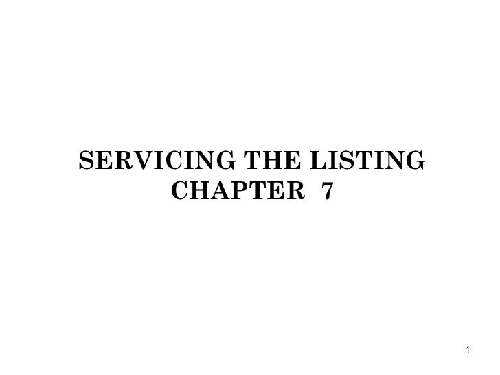 SERVICING THE LISTING CHAPTER  7