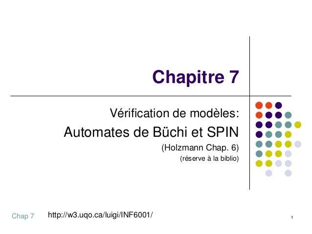 Chapitre 7                           Vérification de modèles:             Automates de Büchi et SPIN                      ...
