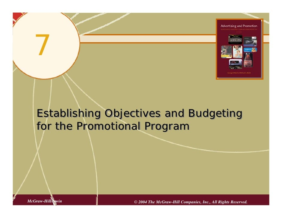 7      Establishing Objectives and Budgeting     for the Promotional Program     McGraw-Hill/Irwin    © 2004 The McGraw-Hi...