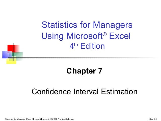 Statistics for Managers Using Microsoft® Excel 4th Edition Chapter 7 Confidence Interval Estimation  Statistics for Manage...
