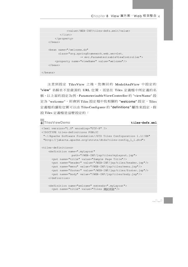 Chapter 8 View   、案方層       W eb   合整架框                <value>/WEB-INF/tiles-defs.xml</value>            </list>        </...